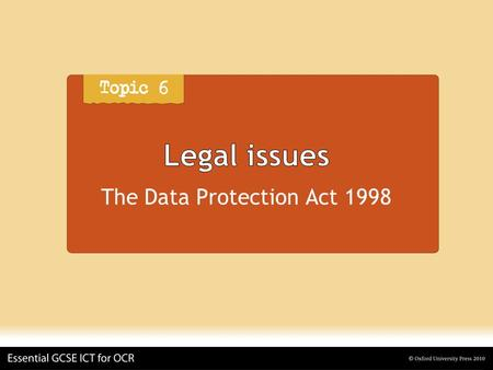 Legal issues The Data Protection Act 1998. Legal issues What the Act covers The misuse of personal data By organizations and businesses.