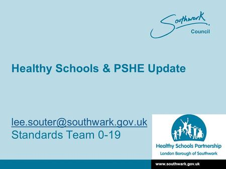 Healthy Schools & PSHE Update Standards Team 0-19