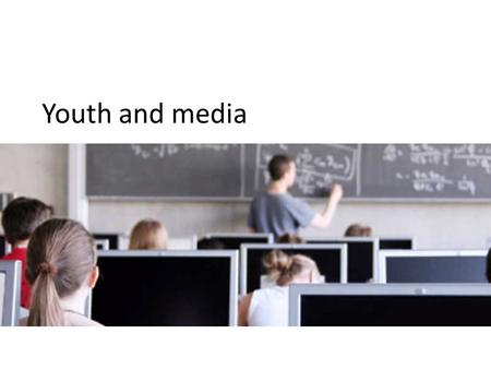 "Youth and media. Teachers and media/ict ""I would rather be dead than on Facebook!"" ""I prefer chalk and blackboard – smartboards and pc`s only distract."