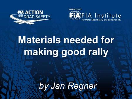Materials needed for making good rally by Jan Regner.
