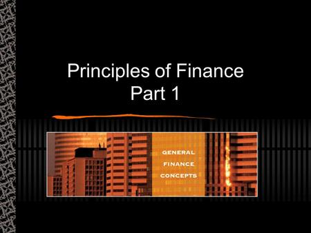 Principles of Finance Part 1. An Overview of Finance Requests for permission to make copies of any part of the work should be mailed to: Thomson/South-Western.
