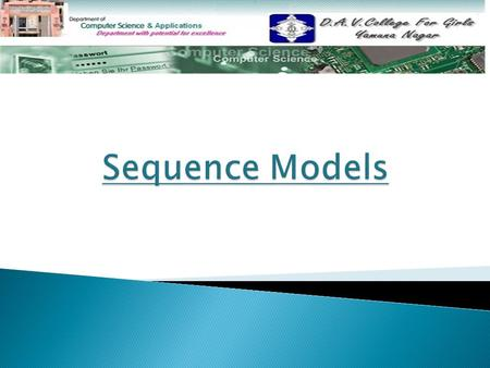 Sequence Models  Scenarios Scenarios  Sequence Diagram Sequence Diagram  Guidelines for Sequence Models Guidelines for Sequence Models.