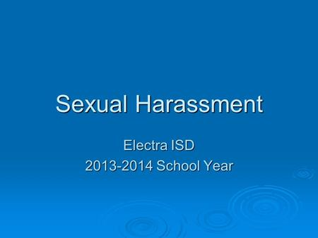 Sexual Harassment Electra ISD 2013-2014 School Year.