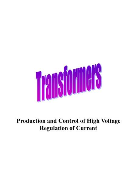 Production and Control of High Voltage