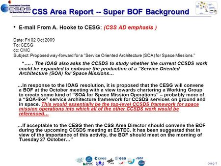 Cesg-1 CSS Area Report -- Super BOF Background E-mail From A. Hooke to CESG: (CSS AD emphasis ) Date: Fri 02 Oct 2009 To: CESG cc: CMC Subject: Proposed.