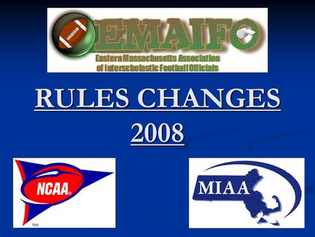 RULES CHANGES 2008 RULES CHANGES 2008. REFEREE'S MICROPHONE 1-4-9-d Referee's Microphone: Mandatory In 2010 Referee's Microphone: Mandatory In 2010 Lapel.