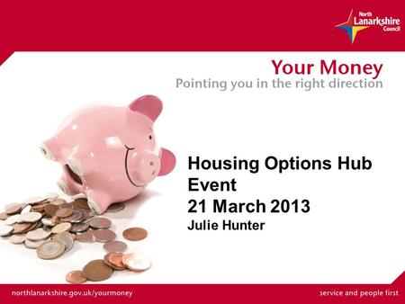 Housing Options Hub Event 21 March 2013 Julie Hunter.