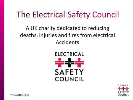 A UK charity dedicated to reducing deaths, injuries and fires from electrical Accidents.