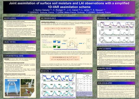 Printed by www.postersession.com Joint assimilation of in-situ and remotely sensed surface soil moisture and LAI observations in a simplified variational.