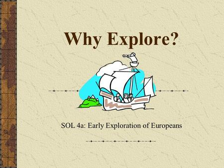 SOL 4a: Early Exploration of Europeans