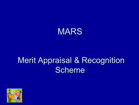 MARS Merit Appraisal & Recognition Scheme. 2 CERN HR Department Strategy, Management and Development Overview Aim of the Scheme Main characteristics of.