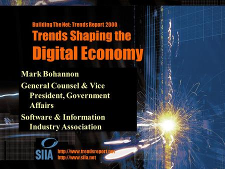 Building the Net: 6 Trends Shaping the Digital Economy www.trendsreport.net SIIA: BUILDING THE DIGITAL ECONOMY www.siia.net Building The Net: Trends Report.