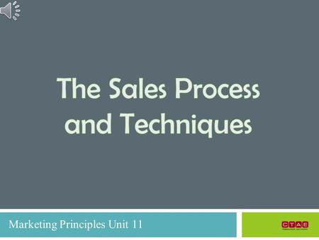 Marketing Principles Unit 11 In This PowerPoint… What is Selling Selling Techniques The Sales Process Building a Clientele Buying Customer-Buying Decisions.