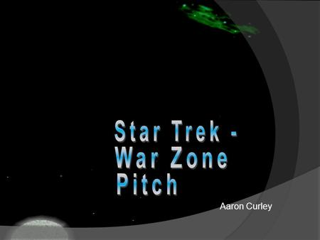 Aaron Curley. Game Overview  Multiplayer.  Team-deathmatch type game.  Players control either a human or alien character.  Players board light spaceship.