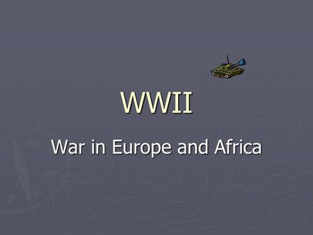 WWII War in Europe and Africa. WAR BEGINS  Germany invades Poland, setting off war in Europe. The Soviet Union also invades Poland. Nazi-Soviet Pact.