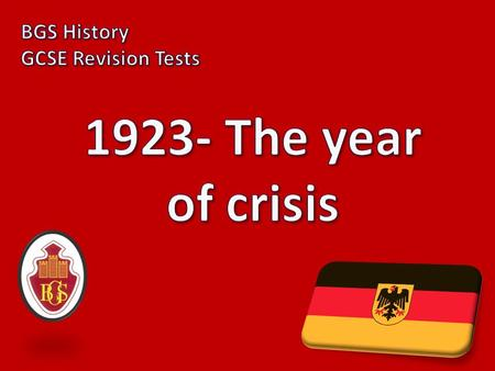 1923 – YEAR OF CRISIS! 1) Why did the French invade the Ruhr in 1923? Because Germany had not paid any reparations in 1922, and under the terms of Versailles.