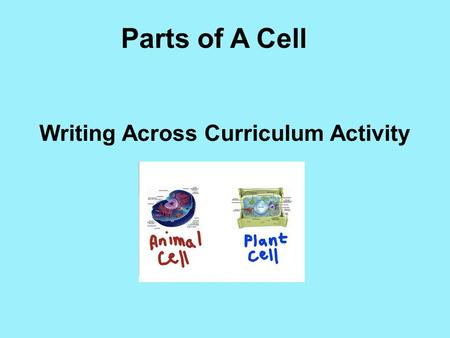 Parts of A Cell Writing Across Curriculum Activity.