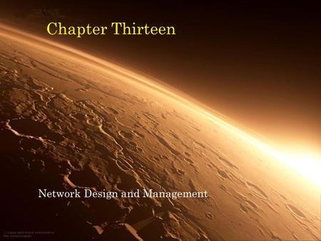Chapter Thirteen Network Design and Management. Data Communications and Computer Networks: A Business User's Approach, Fifth Edition2 Objectives Recognize.