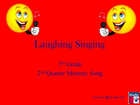 Laughing Singing 5 th Grade 2 nd Quarter Memory Song.