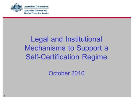 1 Legal and Institutional Mechanisms to Support a Self-Certification Regime October 2010.