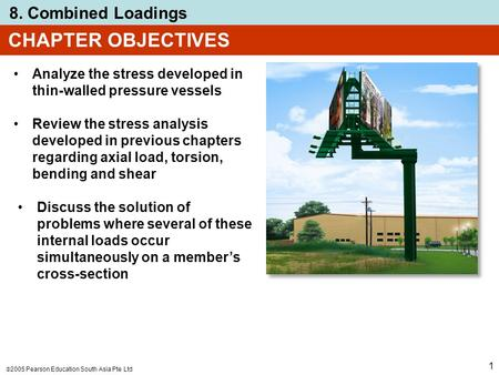 CHAPTER OBJECTIVES Analyze the stress developed in thin-walled pressure vessels Review the stress analysis developed in previous chapters regarding axial.