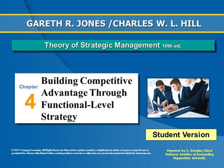 Building Competitive Advantage Through Functional-Level Strategy 4 Chapter Prepared by C. Douglas Cloud Professor Emeritus of Accounting Pepperdine University.