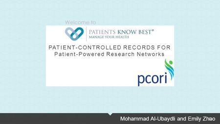 1 PATIENT-CONTROLLED RECORDS FOR Patient-Powered Research Networks Mohammad Al-Ubaydli and Emily Zhao.