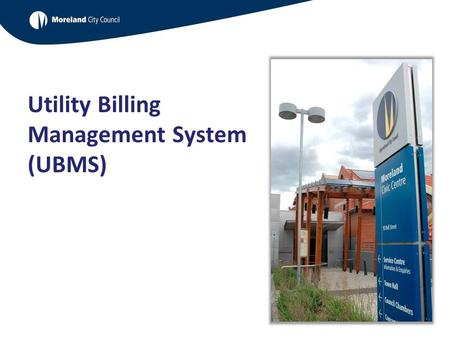 Utility Billing Management System (UBMS). Overview - UBMS 1.Project partners 2.Why do we need a UBMS 2. Key learnings 3.Next steps.