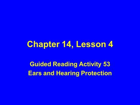 Guided Reading Activity 53 Ears and Hearing Protection