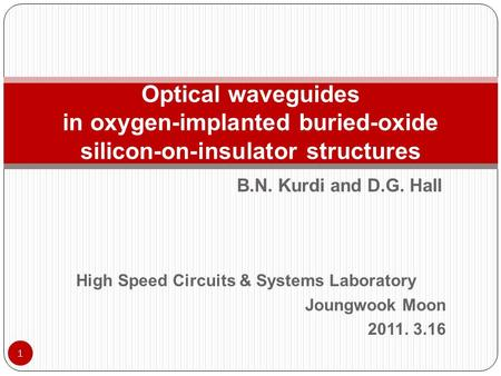 High Speed Circuits & Systems Laboratory Joungwook Moon 2011. 3.16 Optical waveguides in oxygen-implanted buried-oxide silicon-on-insulator structures.
