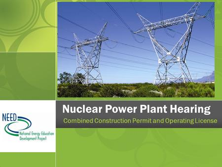 Nuclear Power Plant Hearing Combined Construction Permit and Operating License.