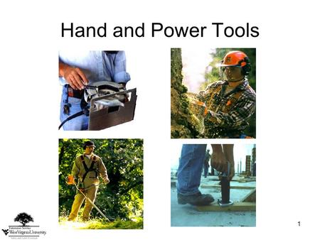 1 Hand and Power Tools. This material was produced under grant number SH-22248-11-61-F-54 from the Occupational Safety and Health Administration, U.S.