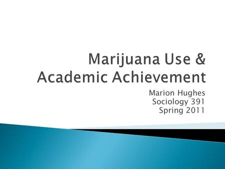 Marion Hughes Sociology 391 Spring 2011. Q. 110: How many days out of the past 30 have you used marijuana?  0  1-5  6-10  11-15  16-20  21+ Recoded.