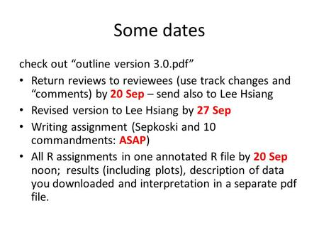 "Some dates check out ""outline version 3.0.pdf"" Return reviews to reviewees (use track changes and ""comments) by 20 Sep – send also to Lee Hsiang Revised."