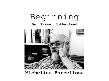 Beginning Michelina Barcellona By: Fraser Sutherland.