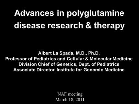 Advances in polyglutamine disease research & therapy