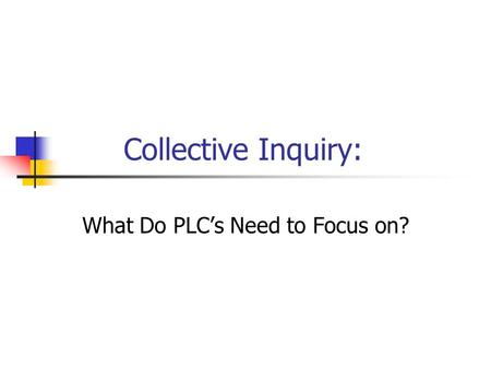 What Do PLC's Need to Focus on?