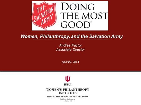 Andrea Pactor Associate Director April 22, 2014 Women, Philanthropy, and the Salvation Army.