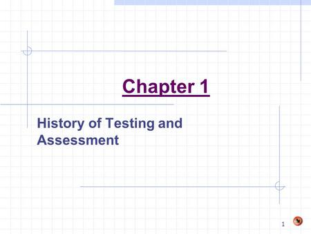 1 Chapter 1 History of Testing and Assessment 2 Testing Vs. Assessment Assessment includes a broad array of evaluation procedures, such as: The Clinical.