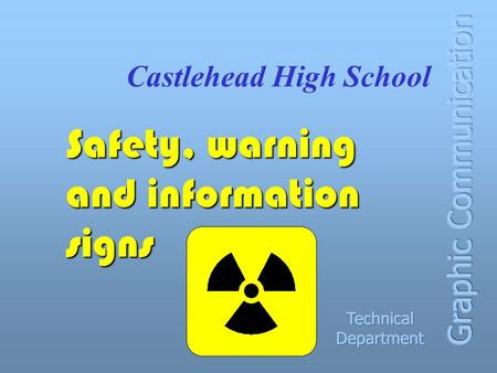 Castlehead High School Safety, warning and information signs.