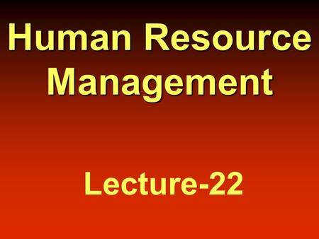 Human Resource Management Lecture-22.  Learning Theory and Employee Training.