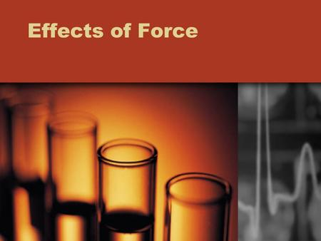 Effects of Force.