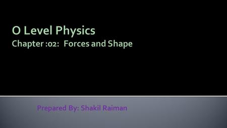 O Level Physics Chapter :02: Forces and Shape