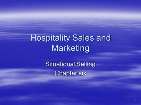 Hospitality Sales and Marketing Situational Selling Chapter six 1.
