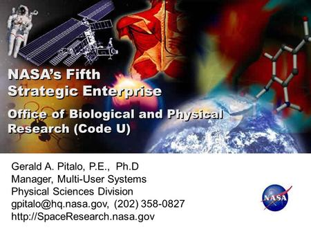 NASA's Fifth Strategic Enterprise Office of Biological and Physical Research (Code U) NASA's Fifth Strategic Enterprise Office of Biological and Physical.