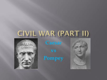 Caesar vs Pompey.  Caesar had granted citizenship to Gauls  Marcellus beat a Gallic man and denied trial  Marcellus tried to shorten Caesar's command.