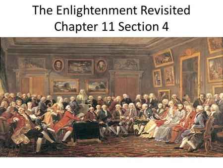 The Enlightenment Revisited Chapter 11 Section 4.