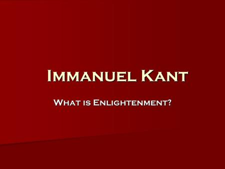 an analysis of the what is enlightenment by immanuel kant Essays - largest database of quality sample essays and research papers on what is enlightenment kant.
