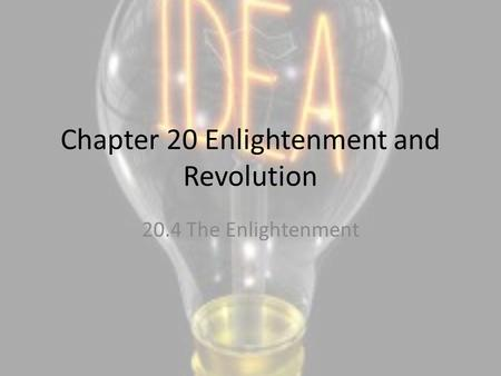 Chapter 20 Enlightenment and Revolution 20.4 The Enlightenment.