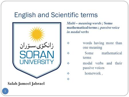 English and Scientific terms Salah Jameel Jabrael Multi – meaning words ; Some mathematical terms ; passive voice in modal verbs  words having more than.
